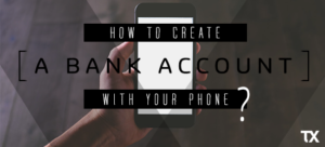 How to create a bank account with mobile applications?