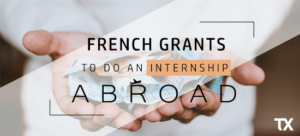 All the french student grants for an internship abroad